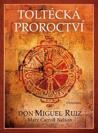 Ruiz Don Miguel: Toltécká proroctví