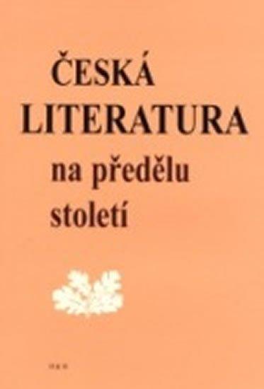 Čornej Petr a kolektiv: Česká literatura na předělu století
