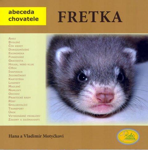 Motyčkovi Hana a Vladimír: Fretka - Abeceda chovatele