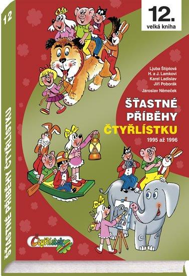 Němeček J., Poborák J., Lamkovi H. a J., Štíplová L.,: Šťastné příběhy Čtyřlístku 1995 - 1996 (12. kniha)