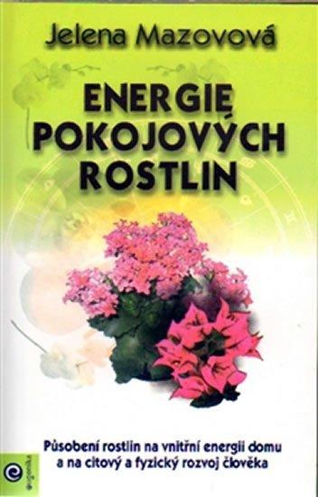 Mazovová Jelena: Energie pokojových rostlin