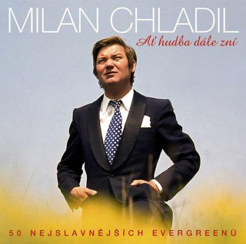 Chladil Milan: Ať hudba dále zní - Milan Chladil  2CD