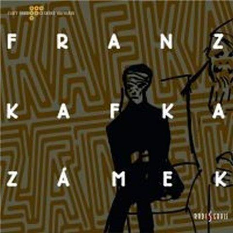 Kafka Franz: Zámek - CD