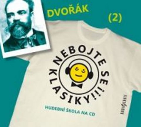 neuveden: Nebojte se klasiky 2 - Antonín Dvořák - CD