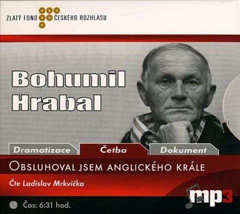 Hrabal Bohumil: Obsluhoval jsem anglického krále - CD