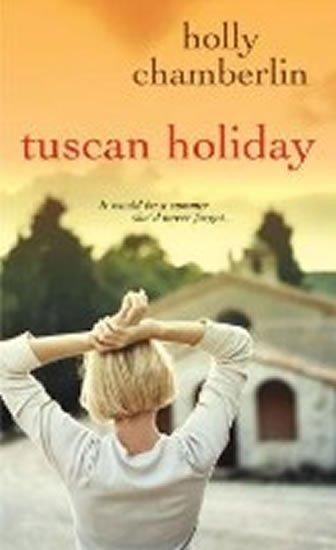 Chamberlin Holly: Tuscan Holiday