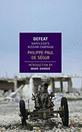 de Ségur Philippe-Paul: Defeat : Napoleon´s Russian Campaign