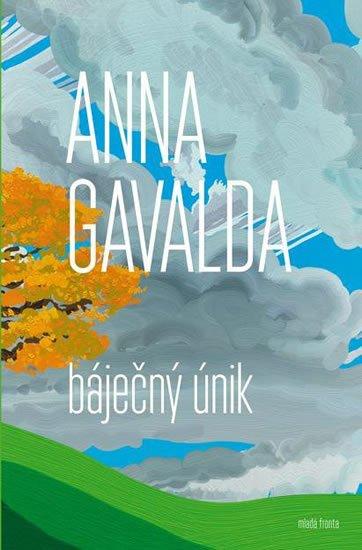 Gavalda Anna: Báječný únik
