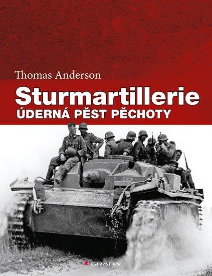 Anderson Thomas: Sturmartillerie - Úderná pěst pěchoty