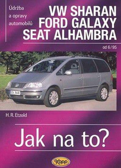 Etzold Hans-Rudiger Dr.: VW Sharan, Ford Galaxy, Seat Alhambra od 6/95 - Jak na to? - 90.