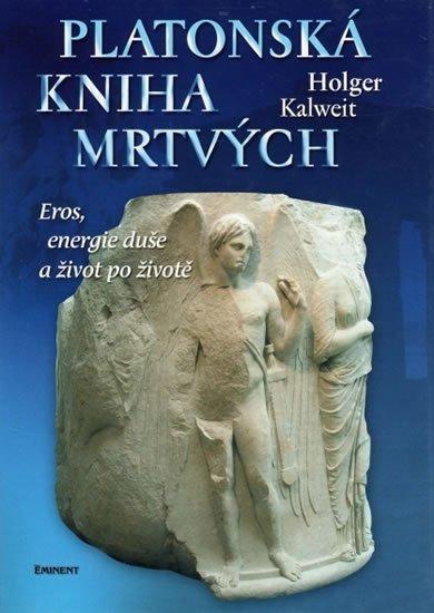 Kalweit Holger: Platonská kniha mrtvých