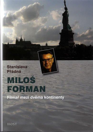 Přádná Stanislava: Miloš Forman - Filmař mezi dvěma kontinenty