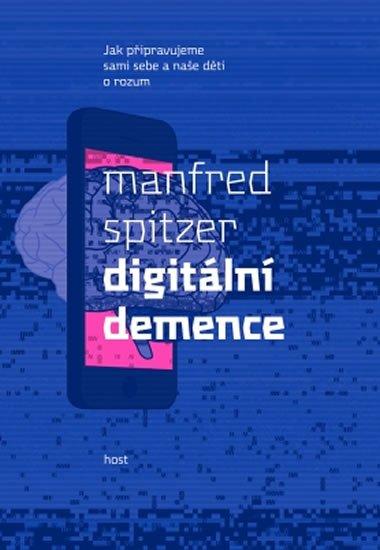 Spitzer Manfred: Digitální demence