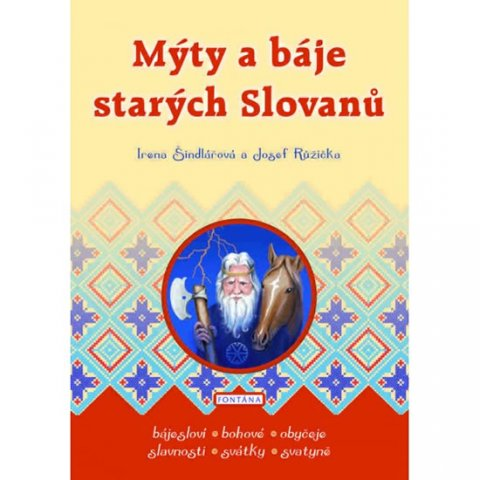 Šindlářová Irena, Růžička Josef: Mýty a báje starých Slovanů