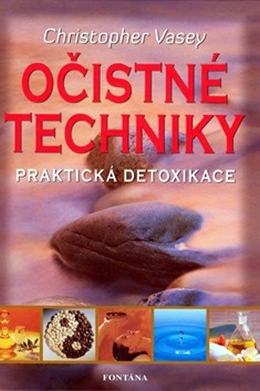 Vasey Christopher: Očistné techniky - Praktická detoxikace
