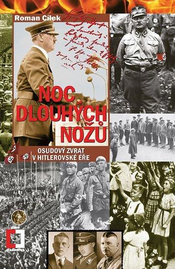 Cílek Roman: Noc dlouhých nožů - Osudový zvrat v hitlerovské éře
