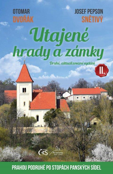 Dvořák Otomar, Snětivý Josef Pepson,: Utajené hrady a zámky II. aneb Prahou podruhé po stopách panských sídel - 2