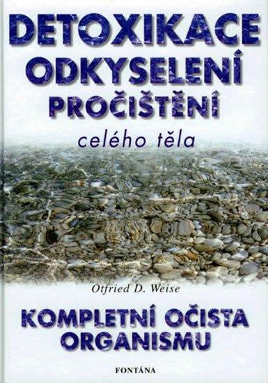 Weise Otfried D.: Detoxikace, odkyselení, pročištění celého organismu