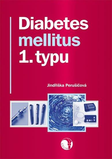 Perušičová Jindřiška: Diabetes mellitus 1. typu