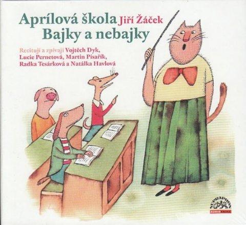 Žáček Jiří: Aprílová škola / Bajky a nebajky - CD