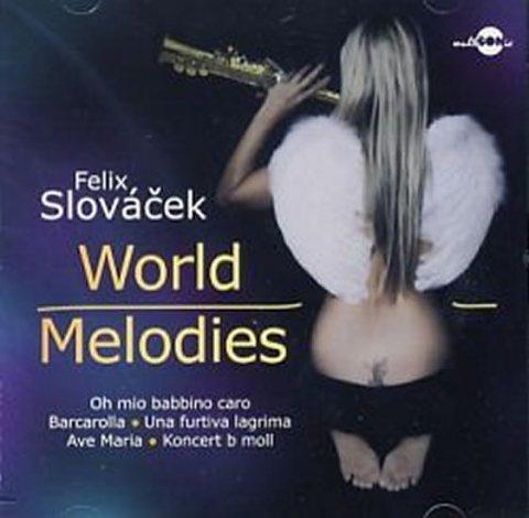 Slováček Felix: Felix Slováček  - World Melodies - CD