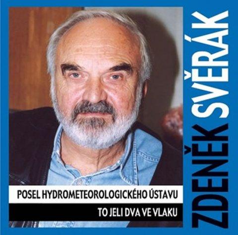 Svěrák Zdeněk: Posel hydrometeorologického ústavu, To jeli dva ve vlaku - CD