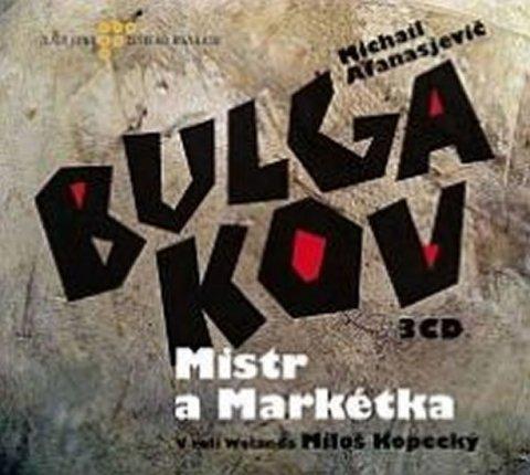 Bulgakov Michail Afanasjevič: Mistr a Markétka - 3CD