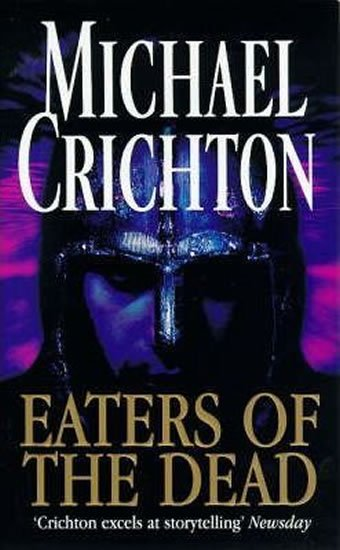 Crichton Michael: Eaters Of The Dead