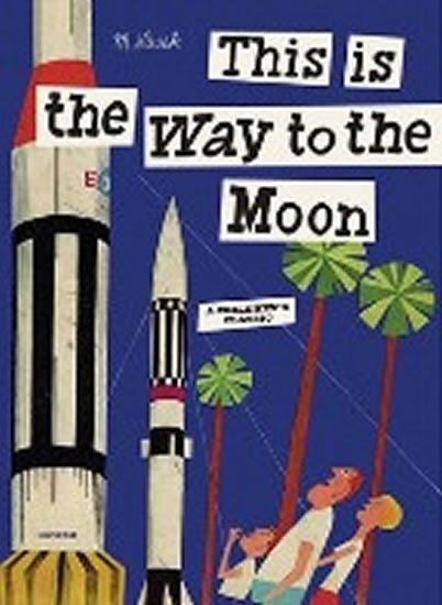 Šašek Miroslav: This is the Way to the Moon