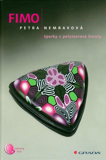 Nemravová Petra: Fimo - Šperky z polymerové hmoty