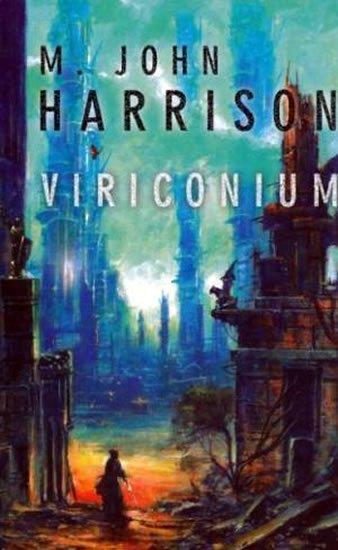 Harrison M.John: Viriconium