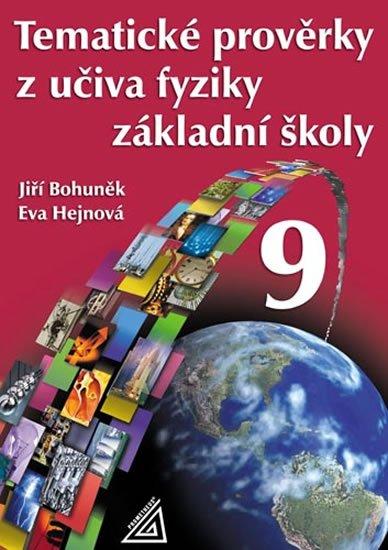 Bohuněk Jiří, Hejnová Eva: Tematické prověrky z učiva fyziky pro 9. ročník ZŠ