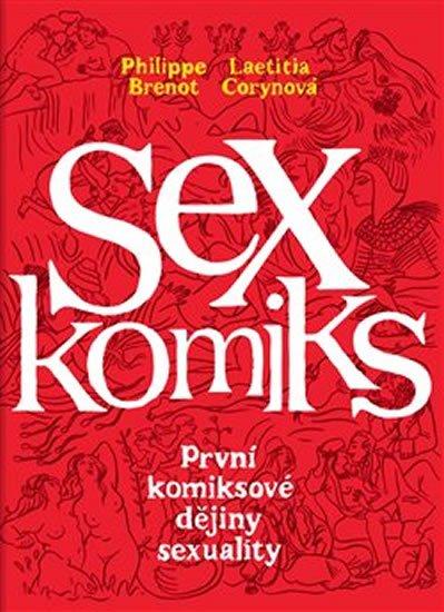 Brenot Philippe, Corynová Laetitia: Sexkomiks: První komiksové dějiny sexuality