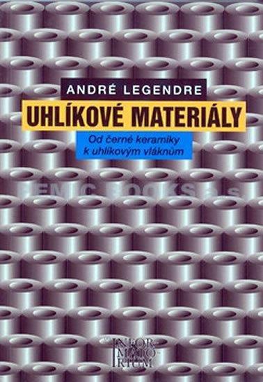 Legendre André: Uhlíkové materiály - Od černé keramiky k uhlíkovým vláknům