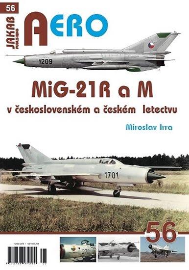 Irra Miroslav: MiG-21 R a M v československém a českém vojenském letectvu