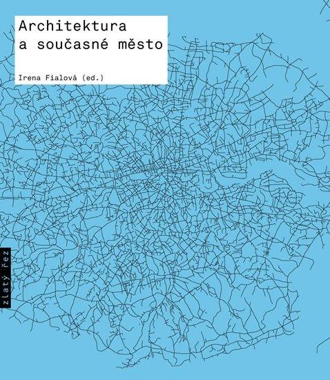 Fialová Irena: Architektura a současné město
