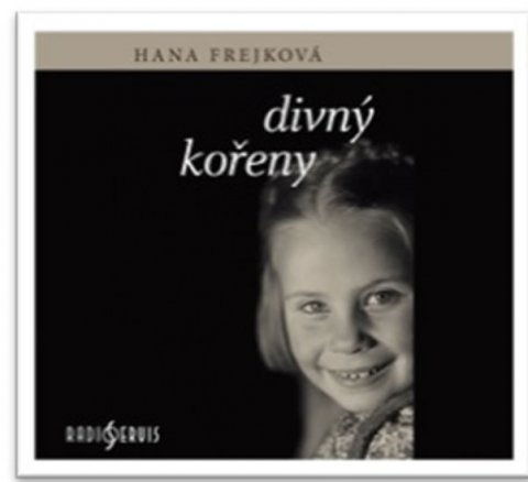 Frejková Hana: Divný kořeny - CDmp3 (Čte Hana Frejková)