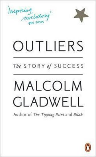 Gladwell Malcolm: Outliers : The Story of Success