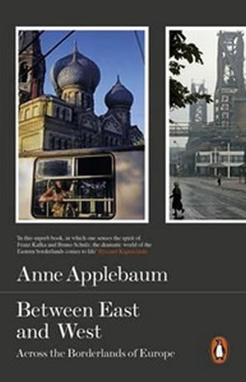 Applebaum Anne: Between East and West
