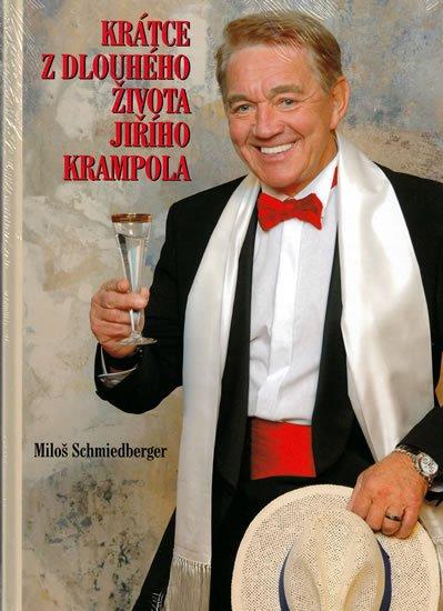 Schmiedberger Miloš: Krátce z dlouhého života Jiřího Krampola