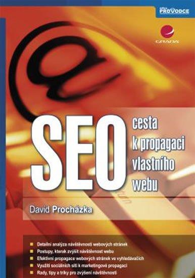 Procházka David: SEO -  cesta k propagaci vlastního webu