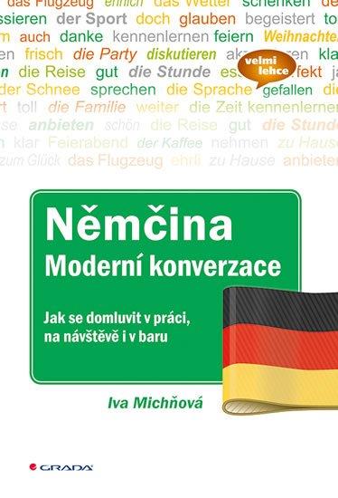 Michňová Iva: Němčina moderní konverzace - Jak se domluvit v práci, na návštěvě i v baru