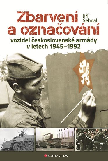 Sehnal Jiří: Zbarvení a označování vozidel československé armády 1945-1992