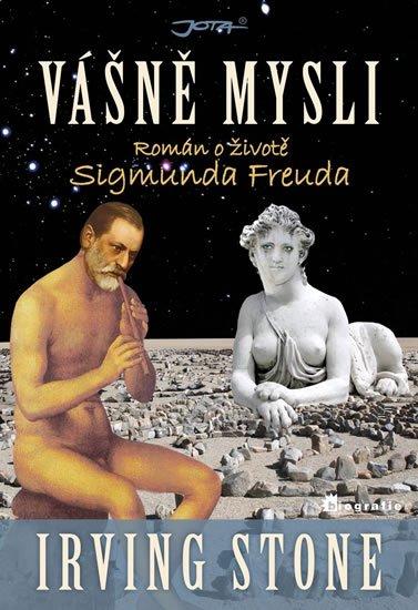 Stone Irving: Vášně mysli - Román o životě Sigmunda Freuda