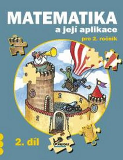 Mikulenková a kolektiv Hana: Matematika a její aplikace pro 2. ročník 2. díl - 2. ročník