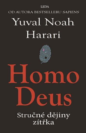 Harari Yuval Noah: Homo Deus - Stručné dějiny zítřka