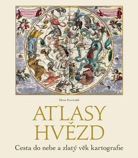 Percivaldi Elena: Atlasy hvězd - Cesta do nebe a zlatý věk kartografie