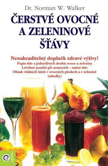 Walker Norman W.: Čerstvé ovocné a zeleninové šťávy