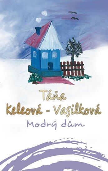 Keleová-Vasilková Táňa: Modrý dům