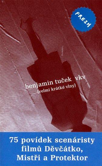 Tuček Benjamin: VKV (velmi krátké vlny)